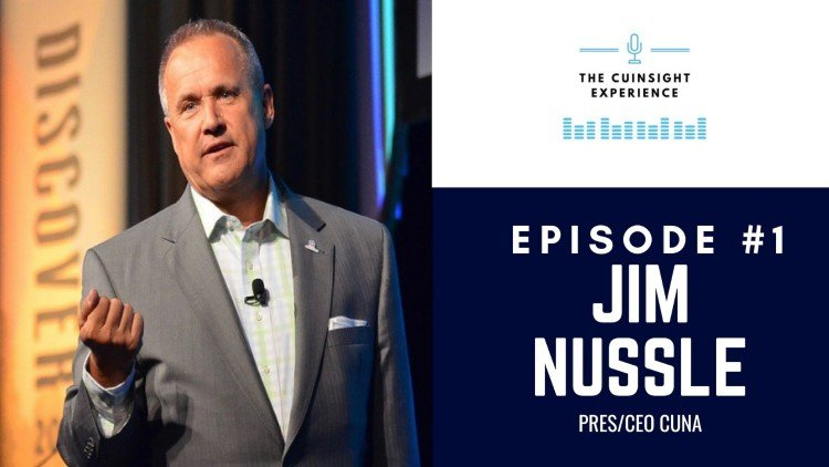 The CUInsight Experience podcast: Jim Nussle – Setting the table for credit unions (#1)