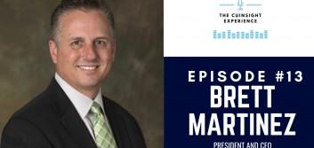 The CUInsight Experience podcast: Brett Martinez – Be the member (#13)