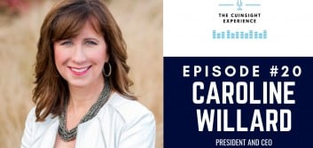 The CUInsight Experience podcast: Caroline Willard – Being fearless not reckless (#20)