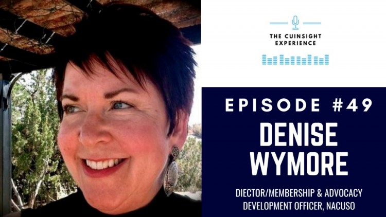 The CUInsight Experience podcast: Denise Wymore – Question everything (#49)