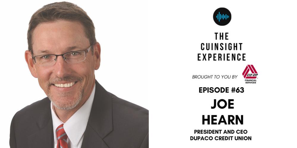 The CUInsight Experience Podcast #62 with Joe Hearn