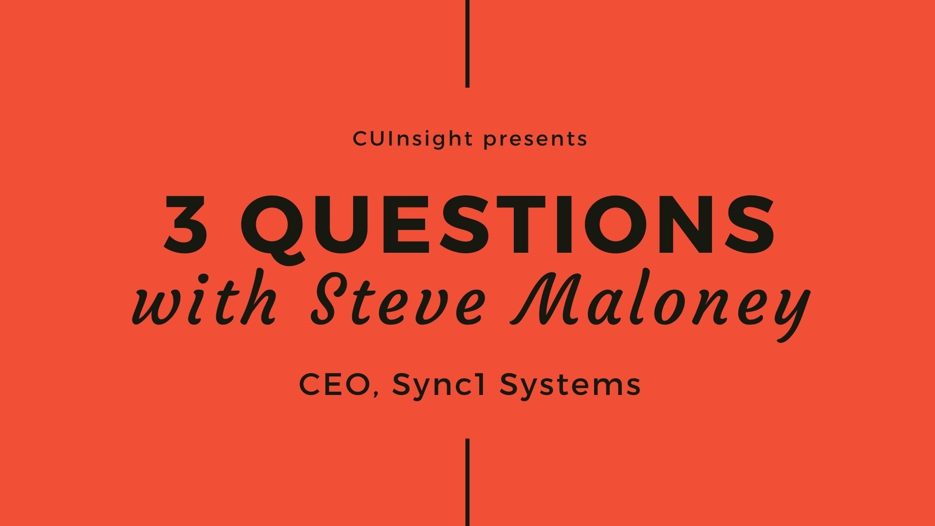 3 questions with Sync1 Systems' Steve Maloney