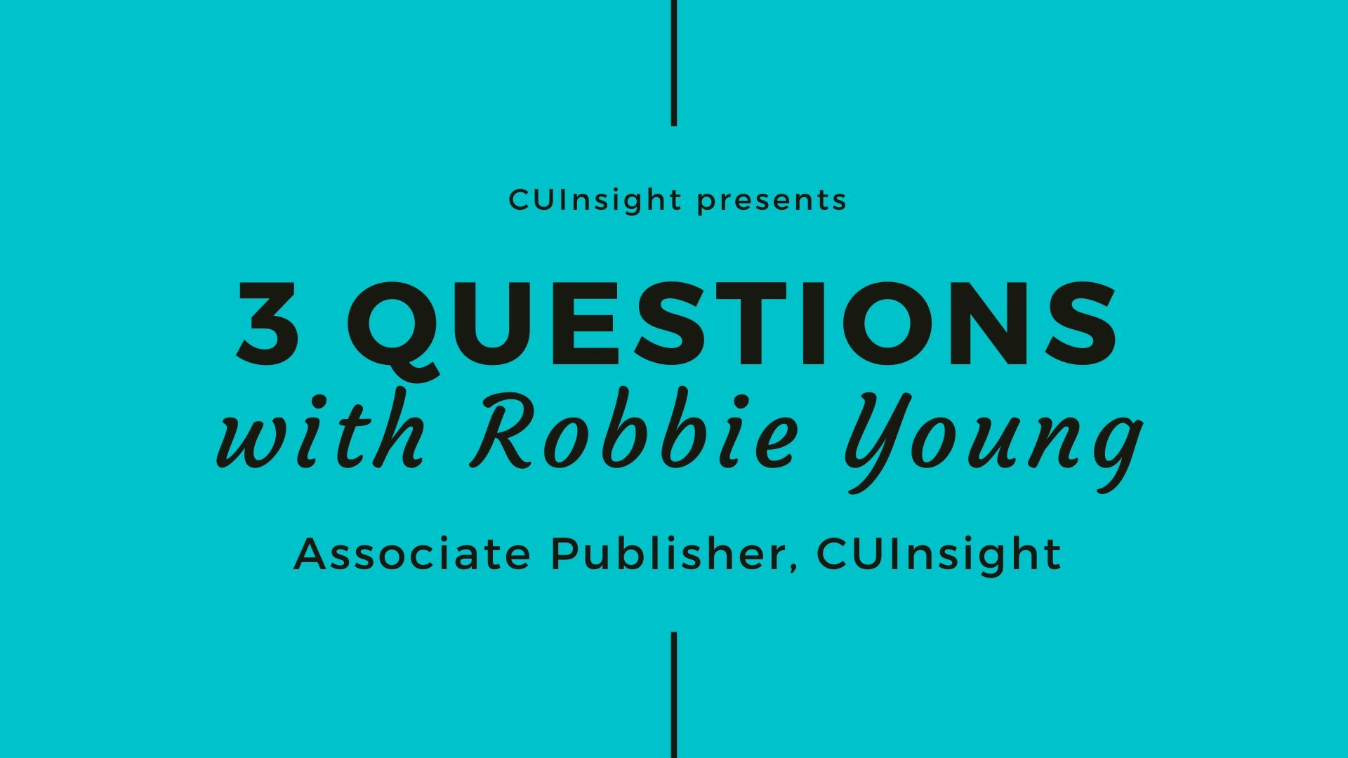 3 questions with CUInsight's Robbie Young