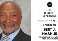 The CUInsight Experience podcast: Bert J. Hash Jr. – Dig deeper (#97)