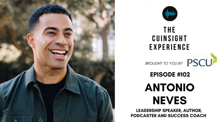 The CUInsight Experience podcast: Antonio Neves – Rediscover you (#102)