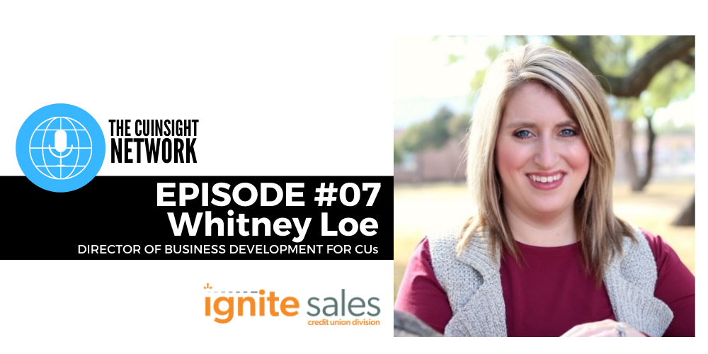 The CUInsight Network podcast: Member engagement – Ignite Sales (#7)