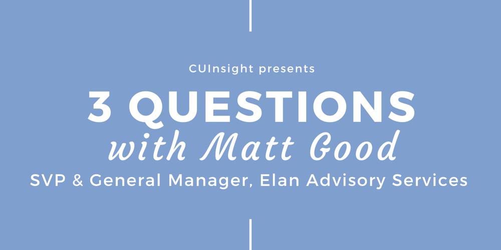 3 questions with Elan Advisory Services' Matt Good