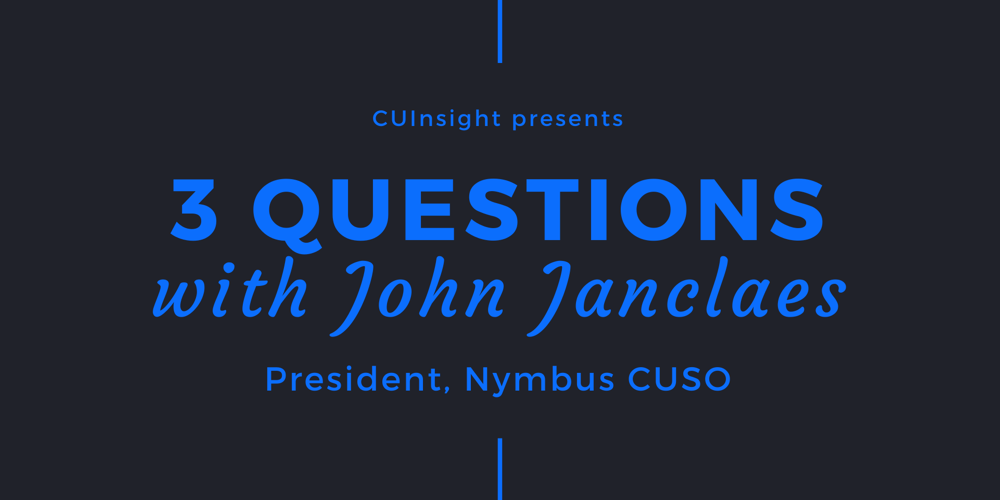 3 Questions with Nymbus CUSO's John Janclaes