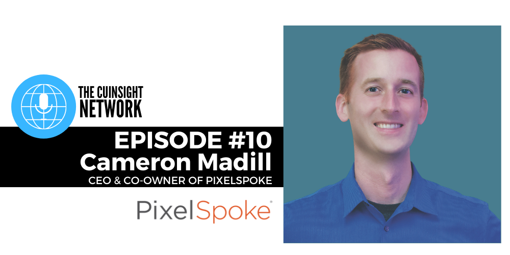 The CUInsight Network podcast: Digital experience – PixelSpoke (#10)