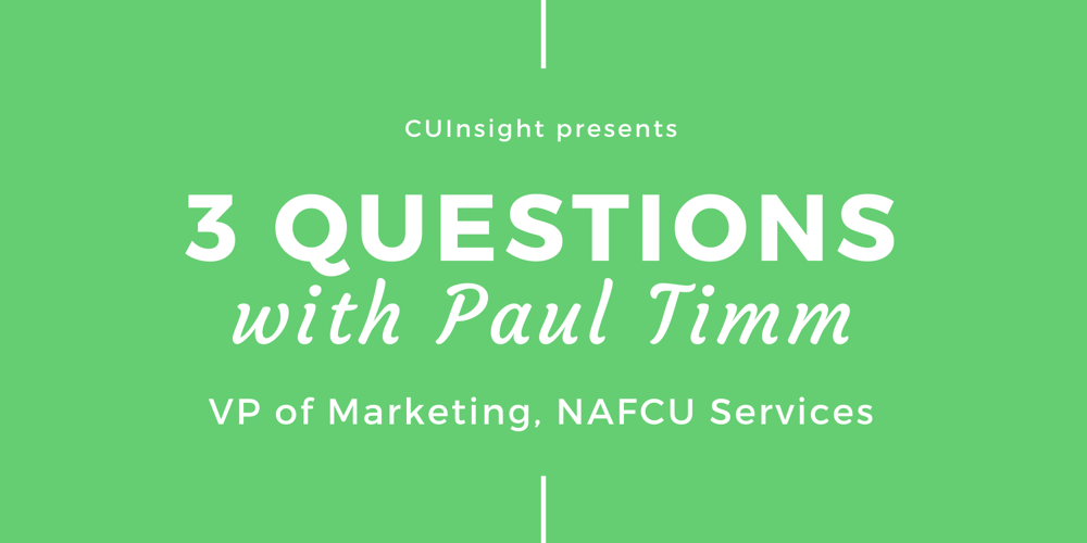 3 Questions with NAFCU Services' Paul Timm