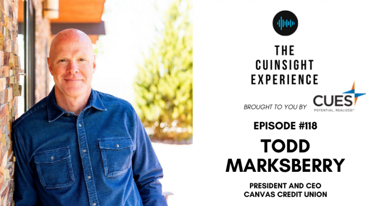 The CUInsight Experience podcast: Todd Marksberry – Caring deeply (#118)