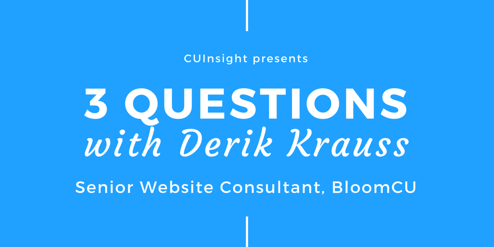 3 Questions with BloomCU's Derik Krauss