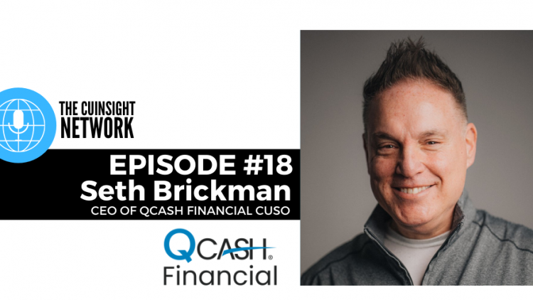 The CUInsight Network podcast:  Financial inclusion – QCash Financial CUSO (#18)